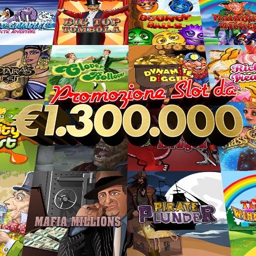 Promozione Slot da €1.300.000