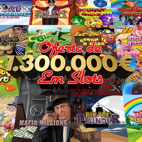 Oferta de 1.300.000€ em Slots