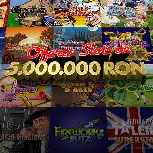 Oferta Slots de 5.000.000 RON