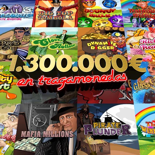 1.300.000€ en tragamonedas